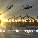Geopolitik - Dollar-Imperium regiert die Welt