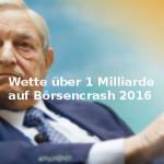 George Soros wettet Milliarde auf Börsencrash 2016