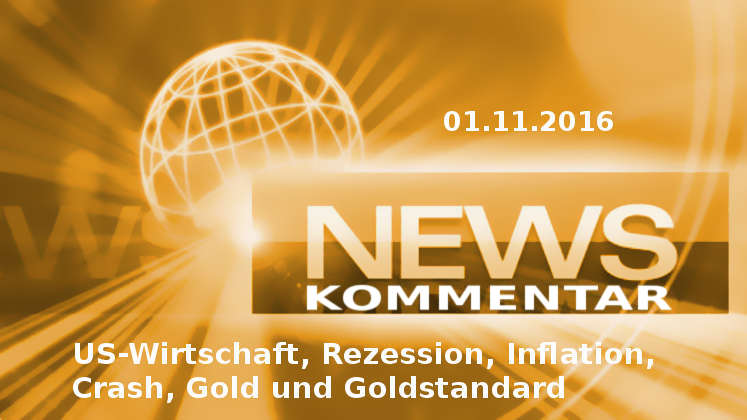 News: US-Wirtschaft, Rezession, Inflation, Crash, Gold, Goldstandard